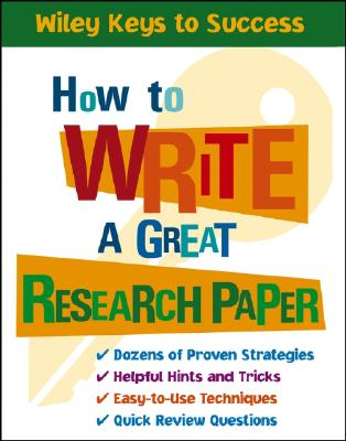 How to Write a Great Research Paper By Chin, Beverly Ann (CON)