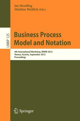 Business Process Model and Notation By Mendling, Jan (EDT)/ Weidlich, Matthias (EDT)